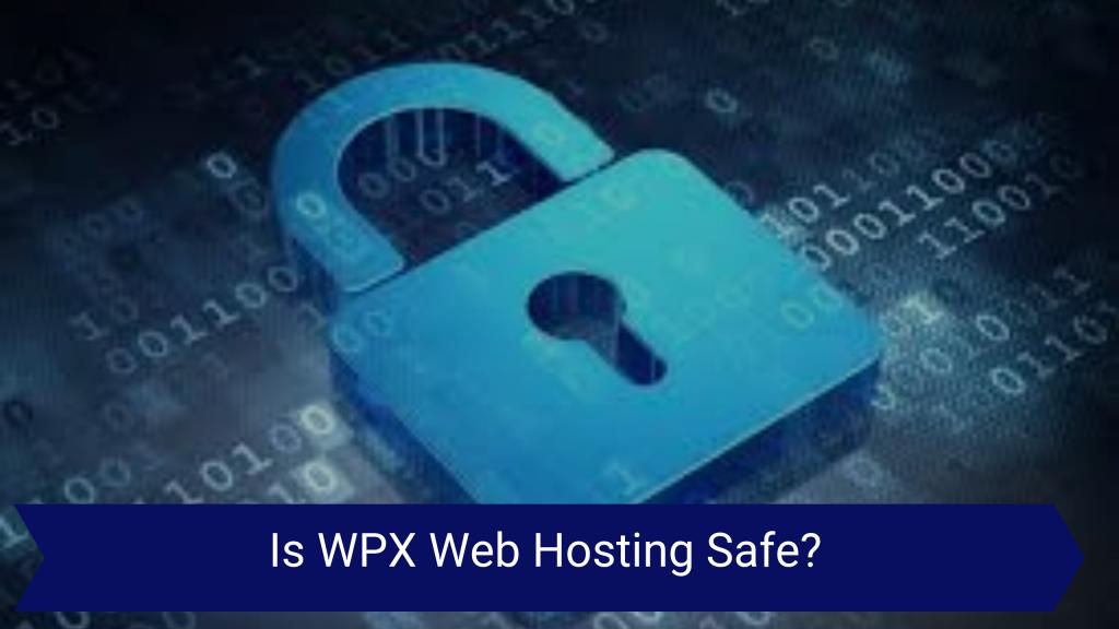 Is WPX Hosting Safe