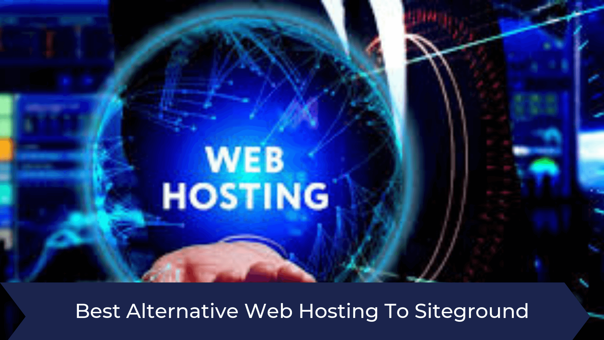 Best Alternative To Siteground Website Hosting September 2019