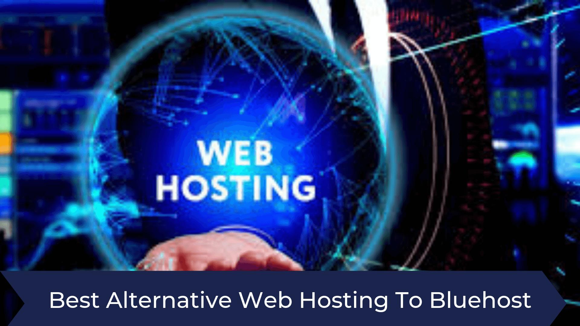 Best Alternative For Bluehost Web Hosting