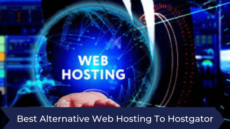 Best Alternative To Hostgator Website Hosting