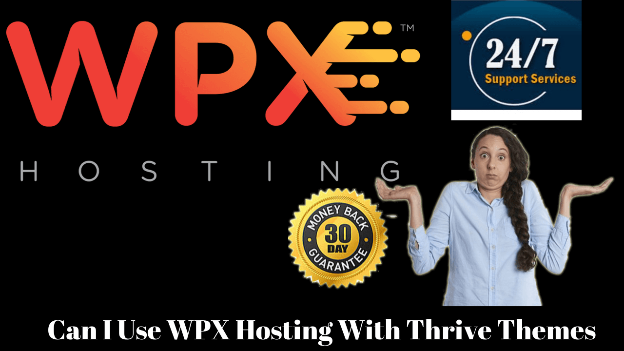 Can I Use WPX Hosting With Thrive Themes And Wordpress Website